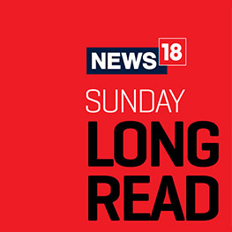 News18 Sunday Long Read